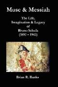 Muse and Messiah - the Life, Imagination and Legacy of Bruno Schulz