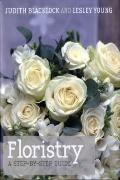 Floristry : A Step-by-step Guide