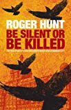 Be Silent or be Killed: The True Story of a Scottish Banker Under Siege in Mumbai's 9/11