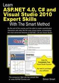 Learn ASP. NET 4. 0, C# and Visual Studio 2010 Expert Skills with the Smart Method : Coursew...