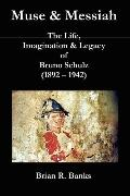Muse & Messiah: The Life, Imagination & Legacy of Bruno Schulz (1892-1942)