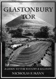 Glastonbury Tor: A Guide to the History & Legends
