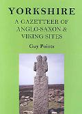 Yorkshire: A Gazetteer of Anglo-Saxon and Viking Sites