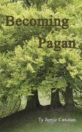 Becoming Pagan : A Guide