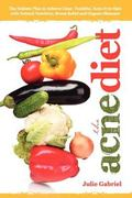 Acne Diet : Holistic Plan to Achieve Clear, Youthful, Acne-Free Skin with Natural Nutrition,...