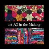 It's All in the Making: patchwork and quilting unpicked