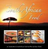 Something South African About Food: An Introduction to South African Food and Wine