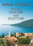 Eusebius of Caesarea: Gospel Problems and Solutions (Ancient Texts in Translation)