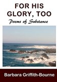 For His Glory, Too: Poems of Substance