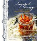 Sugared Orange : Recipes and Stories from a Winter in Poland
