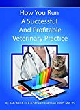 How You Run a Successful and Profitable Veterinary Practice