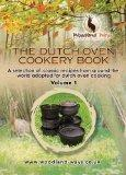 The Dutch Oven Cook Book: v. 1: A Selection of Classic Recipies from Around the World Adapte...