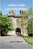 A History of the Lancastrian Helmes: 700 Years of the Helmes