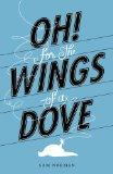 Oh! For the Wings of a Dove