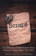 Scraps: A collection of flash-fictions from National Flash-Fiction Day 2013