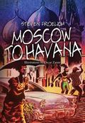 Moscow to Havana : A Travel Journal, March to April 2006