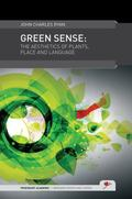 Green Sense : The Aesthetics of Plants, Place, and Language