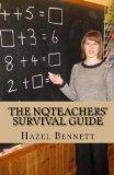 The NQTeachers' Survival Guide: How to pass your induction year with flying colours