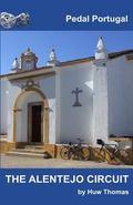 The Alentejo Circuit (Pedal Portugal Tours & Day Rides) (Volume 1)