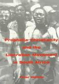 Prophetic Christianity and the Liberation Movement in South Africa