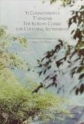 Yi Chung-Hwan's T'Aengniji The Korean Classic for Choosing Settlements
