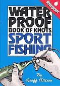Geoff Wilson's Waterproof Book of Knots Sport Fishing