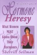 Hormone Heresy What Women Must Know About Their Hormones