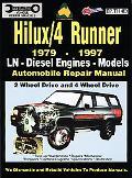 Hilux/4 Runner 1979 - 1997 Automobile Repair Manual Ln, Diesel Engines, Models  2 Wheel Driv...