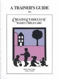 Trainers Guide to the Creative Curriculum for Family Child Care