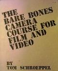 Bare Bones Camera Course for Film and Video