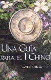 Una Guia Para El I Ching (Spanish Edition)