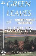 Green Leaves of Barley Nature's Miracle Rejuvenator