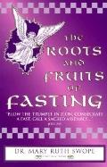 The Roots and Fruits of Fasting - Mary Ruth Swope - Hardcover