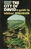 The City of David: A Guide to Biblical Jerusalem