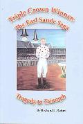 Triple Crown Winner The Earl Sande Saga, Tragedy To Triumph
