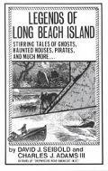 Legends of Long Beach Island Stirring Tales of Ghosts, Haunted Houses, Pirates, and Much More