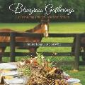 Bluegrass Gatherings : Entertaining Through Kentucky's Seasons