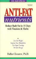 Anti-Fat Nutrients: Reduce Body Fat in 15 Days with Vitamins and Herbs