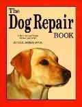 Dog Repair Book: A Do-It-Yourself Guide for the Dog Owner