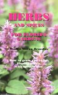 Herbs and Spices for Florida Gardens How to Grow and Enjoy Florida Plants With Special Uses