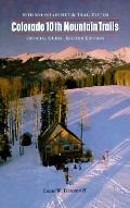 Colorado Tenth Mountain Trails Tenth Mountain Hut and Trail System Official Ski Touring Guide