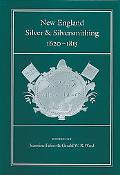 New England Silver & Silversmithing, 1620-1815 1620-1815