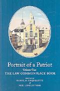 Portrait of a Patriot The Major Political And Legal Papers of Josiah Quincy Junior