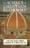 The Science of Christian Economy: The Prison Writings of Lyndon Larouch