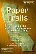 Paper Trails A Guide to Public Records in California