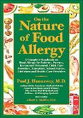 On the Nature of Food Allergy: A Complete Handbook on Food Allergy for Patients, Parents, Re...