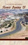 Scenic Byway 12 : Utah's First All-American Road