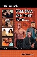 The Raw Truth: What Black Men Really Want