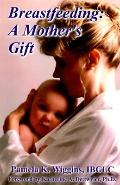 Breastfeeding: A Mother's Gift