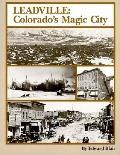 Leadville: Colorado's Magic City - Edward Blair